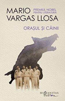 Orasul si cainii/Mario Vargas Llosa imagine