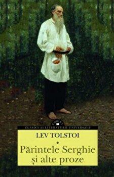 Parintele Serghie si alte proze/Lev Nicolaevici Tolstoi imagine elefant.ro 2021-2022