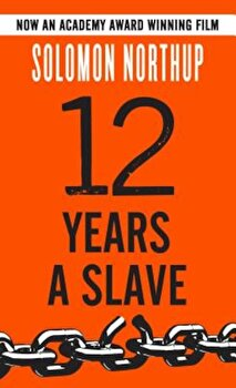 Twelve Years a Slave, Paperback/Solomon Northup poza cate