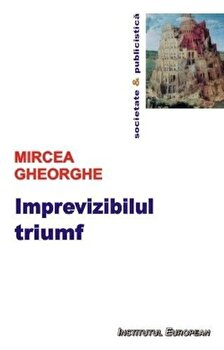 Imprevizibilul triumf/Gheorghe Mircea imagine