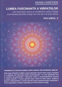 Lumea fascinanta a vibratiilor volumul 2/Henri Chretien