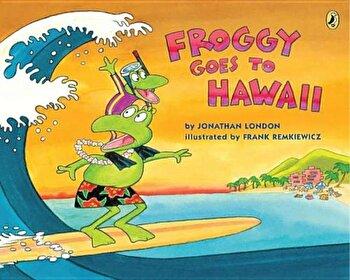 Froggy Goes to Hawaii, Paperback/Jonathan London poza cate