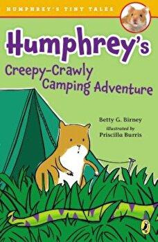 Humphrey's Creepy-Crawly Camping Adventure, Paperback/Betty G. Birney poza cate