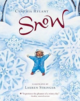 Snow, Paperback/Cynthia Rylant poza cate