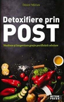 Detoxifierea prin post/Desire Merien imagine elefant.ro 2021-2022