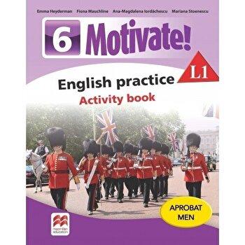 Motivate! English practice. Activity book. L1. Auxiliar pentru clasa a-VI-a/Emma Heyderman, Fiona Mauchline, Ana-Magdalena Iordachescu, Mariana Stoenescu