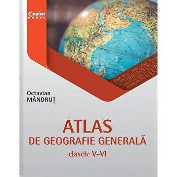 Atlas de geografie generala pentru clasele V-VI/Octavian Mandrut