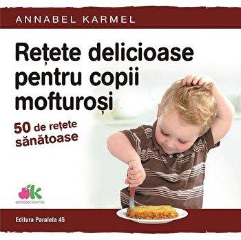 Retete delicioase pentru copii mofturosi. 50 de retete sanatoase/Annabel Karmel imagine elefant.ro 2021-2022