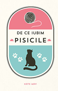 De ce iubim pisicile/Kate May