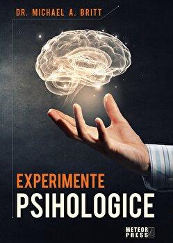 Experimente psihologice-Dr. Michael A. Britt imagine