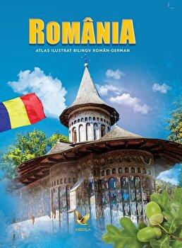 Romania. Atlas ilustrat bilingv roman-german/*** imagine elefant.ro 2021-2022