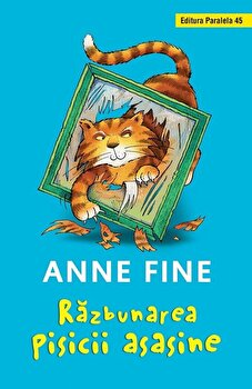 Razbunarea pisicii asasine (editie cartonata)/Anne Fine