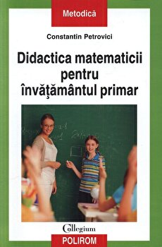 Didactica matematicii pentru invatamantul primar-Constantin Petrovici imagine