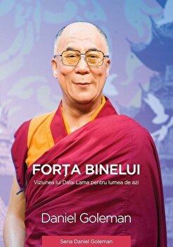 Coperta Carte Forta binelui - Viziunea lui Dalai Lama pentru lumea de azi