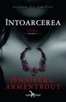 Titanii. Intoarcerea (vol.1)/Jennifer L. Armentrout