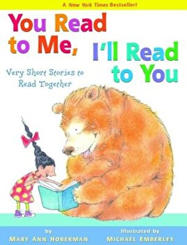 You Read to Me, I'll Read to You: Very Short Stories to Read Together, Paperback/Mary Ann Hoberman poza cate