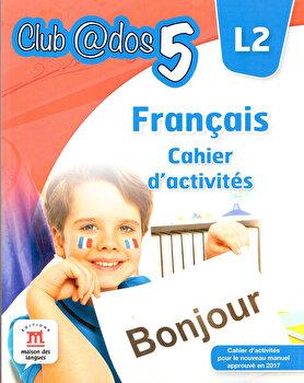 Francais. Cahier d'activites. L2 (clasa a V-a)/***
