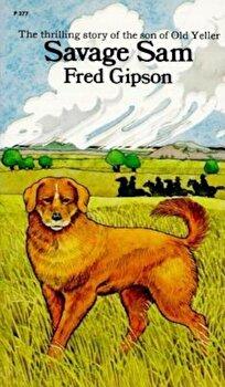 Savage Sam, Paperback/Fred Gipson poza cate