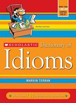 Scholastic Dictionary of Idioms, Paperback/Marvin Terban poza cate