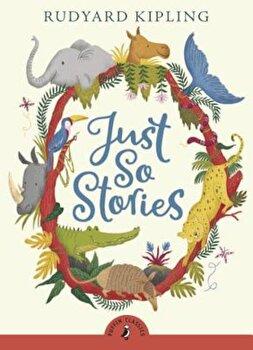 Just So Stories, Paperback/Rudyard Kipling poza cate