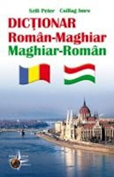 Dictionar Roman Maghiar - Maghiar Roman/Szili Peter, Csillag Imre