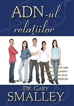 ADN-ul relatiilor/Gary Smalley imagine