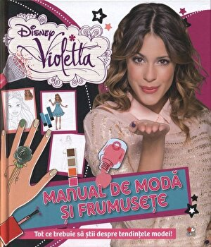 Disney Violetta. Manual de moda si frumusete/***