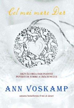 Cel mai mare Dar/Ann Voskamp poza cate