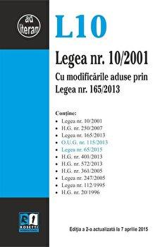 Legea nr. 10/2001. Editia a 2-a actualizata la 7 aprilie 2015/*** poza cate