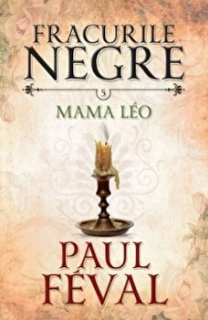 Fracurile negre. Mama Leo. Vol. 5/Paul Feval imagine