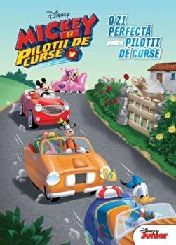 Mickey si pilotii de curse. O zi perfecta pentru pilotii de curse/Disney