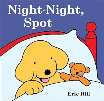 Spot: Night-Night, Spot, Paperback/Eric Hill poza cate