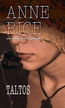 Taltos, Cronicile vrajitoarelor, Vol. 3/Anne Rice
