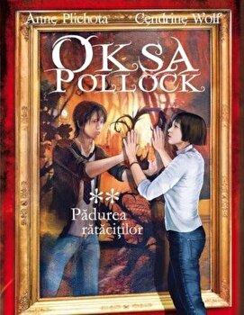 Padurea ratacitilor, Oksa Pollock, Vol. 2/Anne Plichota, Cendrine Wolf imagine elefant 2021