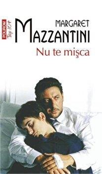 Nu te misca (Top 10+)/Margaret Mazzantini