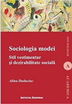 Coperta Carte Sociologia modei. Stil vestimentar si dezirabilitate sociala