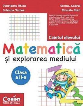 Matematica si Explorarea Mediului. Caietul Elevului Pentru Clasa A II-a/Balan Constanta; Corina Andrei; Nicoleta Stan; Cristina Voinea
