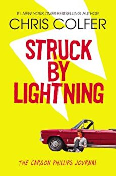 Struck by Lightning: The Carson Phillips Journal, Paperback/Chris Colfer poza cate