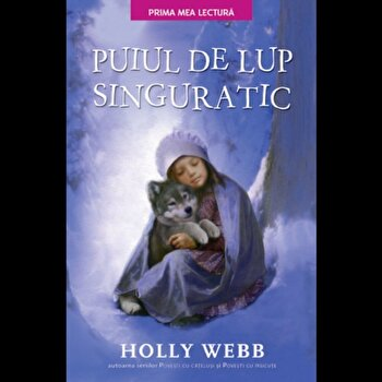 Puiul de lup singuratic./Holly Webb