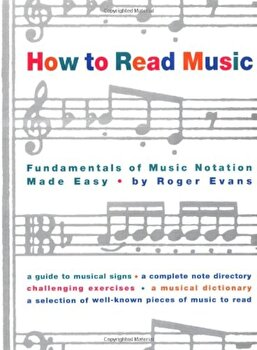 How to Read Music: The Fundamentals of Music Notation Made Easy, Paperback/Roger Evans poza cate