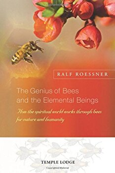 The Genius of Bees and the Elemental Beings: How the Spiritual World Works Through Bees for Nature and Humanity, Paperback/Ralf Roessner imagine