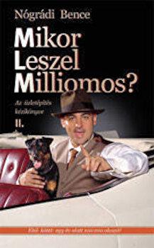 Mikor Leszel Milliomos' Vol. 2/Nogradi Bence imagine elefant.ro 2021-2022
