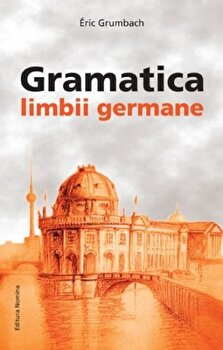 Gramatica Limbii Germane/Eric Grumbach imagine elefant 2021
