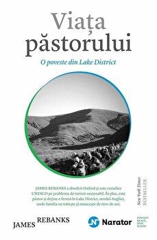 Viata pastorului. O poveste in Lake District/James Rebanks imagine elefant 2021