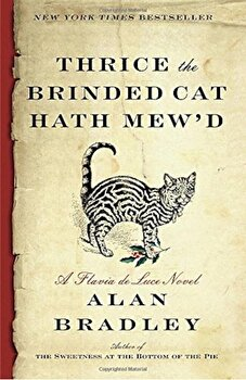 Thrice the Brinded Cat Hath Mew'd: A Flavia de Luce Novel, Paperback/Alan Bradley poza cate