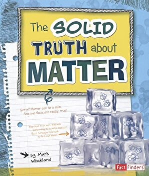 The Solid Truth about Matter, Paperback/Mark Weakland imagine
