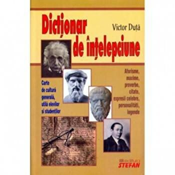 Dictionar de intelepciune/Victor Duta imagine elefant.ro 2021-2022