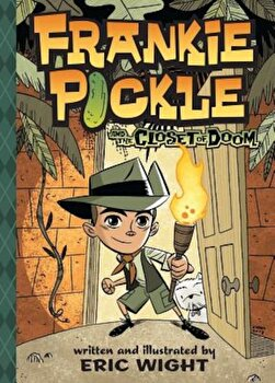 Frankie Pickle and the Closet of Doom, Hardcover/Eric Wight poza cate