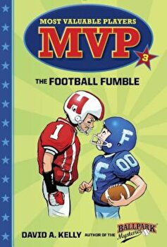 MVP '3: The Football Fumble, Paperback/David A. Kelly imagine