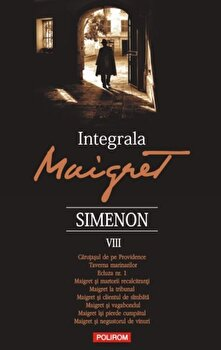 Integrala Maigret Volumul VIII/Georges Simenon imagine elefant.ro 2021-2022